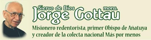 Micrositio sobre el siervo de Dios Jorge Gottau, misionero redentorista, obispo de Añatuya y creador de la colecta Más por menos
